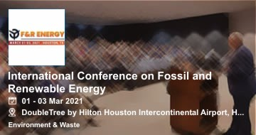 International Conference on Fossil and Renewable Energy 2021