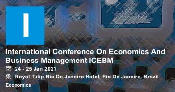 International Conference On Economics And Business Management ICEBM 2021