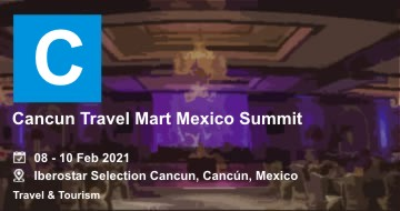 Cancun Travel Mart Mexico Summit 2021