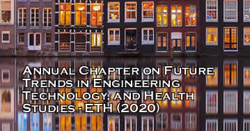 Annual Chapter on Future Trends in Engineering Technology, and Health Studies - ETH 2020 - Amsterdam