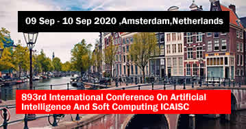 893rd International Conference On Artificial Intelligence And Soft Computing ICAISC 2020 - Amsterdam