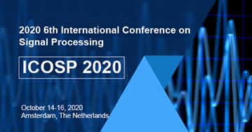 2020 6th International Conference On Signal Processing ICOSP - Amsterdam - Netherlands