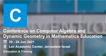Conference on Computer Algebra and Dynamic Geometry in Mathematics Education 2021