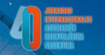 40 Jornadas Internacionales – Asociación Odontológica Argentina