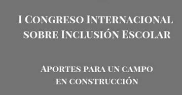 I Congreso Internacional sobre Inclusión Escolar