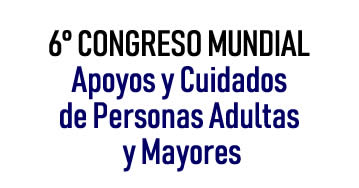 6° Congreso Mundial sobre Apoyos y Cuidados de Personas Adultas y Mayores
